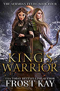 King's Warrior (The Aermian Feuds Book 4) by [Frost Kay]