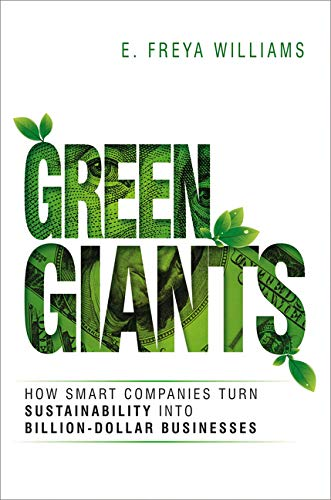 Compare Textbook Prices for Green Giants: How Smart Companies Turn Sustainability into Billion-Dollar Businesses Illustrated Edition ISBN 9780814436134 by Williams, E.