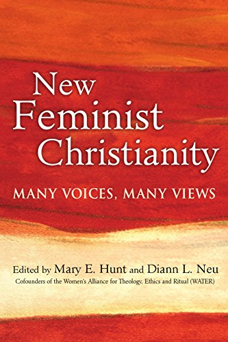 New Feminist Christianity: Many Voices, Many Views (English Edition)