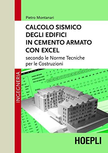 Calcolo sismico degli edifici in cemento armato con Excel: Secondo le norme tecniche per le costruzioni
