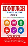 Edinburgh Travel Guide 2022: Shops, Arts, Entertainment and Good Places to Drink and Eat in Edinburgh, England (Travel Guide 2022)