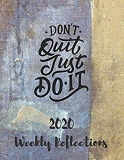 Don't Quit Just Do It: 2020 Weekly Reflections Planner, goals, to-do lists, reflection