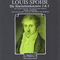 Spohr: Die Klarinettenkonzerte 2 & 3 (The Clarinet Concertos 2 & 3) by Karl Leister (2013-05-03)