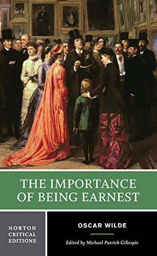 The Importance of Being Earnest (Norton Critical Editions)