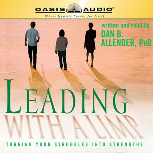 Leading with a Limp                   By:                                                                                                                                 Dan B. Allender PhD                               Narrated by:                                                                                                                                 Dan B. Allender PhD                      Length: 6 hrs and 12 mins     99 ratings     Overall 4.5