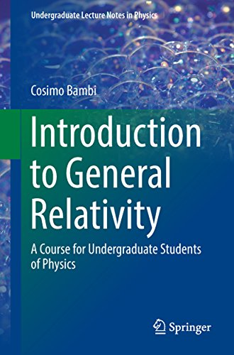 Introduction to General Relativity: A Course for Undergraduate Students of Physics (Undergraduate Lecture Notes in Physics) (English Edition)