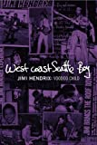 Jimi Hendrix: Voodoo Child/West Coast Seattle Boy