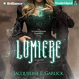 Lumière     The Illumination Paradox, Book 1              By:                                                                                                                                 Jacqueline Garlick                               Narrated by:                                                                                                                                 Sarah Coomes                      Length: 12 hrs and 59 mins     3 ratings     Overall 5.0