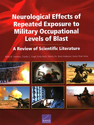 Neurological Effects of Repeated Exposure to Military Occupational Levels of Blast: A Review of Scientific Literature download ebooks PDF Books