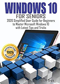 WINDOWS 10 For Seniors  2020 Simplified User Guide for Beginners to Master Microsoft Windows 10 with Latest Tips and Tricks