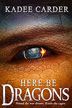 Here Be Dragons by [Kadee Carder]