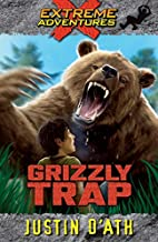 Grizzly Trap (Extreme Adventures #8 )