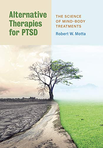 Compare Textbook Prices for Alternative Therapies for PTSD: The Science of Mind–Body Treatments 1 Edition ISBN 9781433832208 by Motta PhD  ABPP, Robert W.