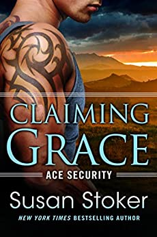 Claiming Grace (Ace Security Book 1) by [Susan Stoker]