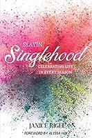 Slayin' Singlehood: Celebrating Life in Every Season