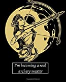I'm becoming a real archery master: Bow and Arrow Archer Score Card Book