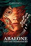 Abalone und das Tigergesicht (Die Saga von Abalone 0)