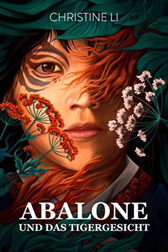 Abalone und das Tigergesicht (Die Legende von Abalone) (German Edition)