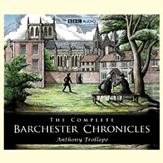 The Complete Barchester Chronicles (Dramatisation)                   By:                                                                                                                                 Anthony Trollope                               Narrated by:                                                                                                                                 Anna Massey,                                                                                        Alex Jennings                      Length: 18 hrs and 46 mins     940 ratings     Overall 4.5