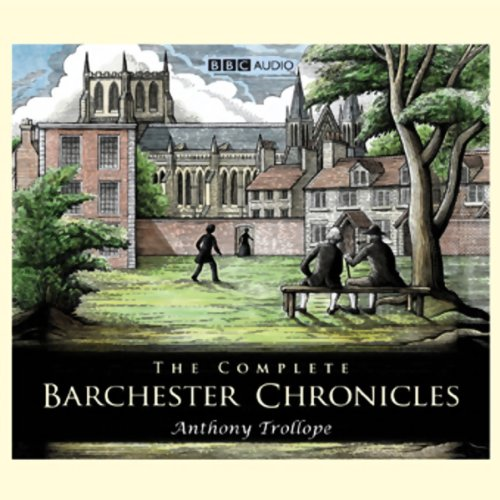 Couverture de The Complete Barchester Chronicles (Dramatisation)