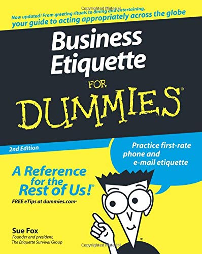 Compare Textbook Prices for Business Etiquette For Dummies 2 Edition ISBN 9780470147092 by Fox, Sue