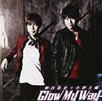 Glow My Way by Daisuke Ono Hiroshi Kamiya (2013-11-20)