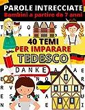Parole intrecciate Bambini a partire da 7 anni: 40 temi per imparare Tedesco | giochi e passatempi in tedesco | Imparare il tedesco per bambini
