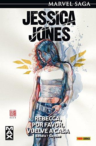 Jessica Jones 2. Rebecca, Por Favor, Vuelve A Casa: REBECA, POR FAVOR, VUELVE A CASA (MARVEL SAGA)