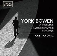 Bowen: 24 Preludes / Suite Mignonne / Berceuse by Cristina Ortiz (2014-04-29)