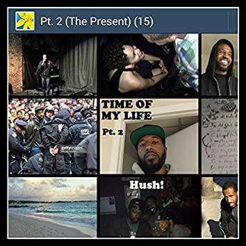 Time of My Life, Pt. 2 (The Present)
