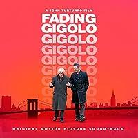 Fading Gigolo by FADING GIOGOLO O.S.T. (2014-05-16)