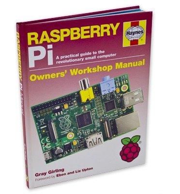 [( Haynes Raspberry Pi: A Practical Guide to the Revolutionary Small Computer (Haynes Owners Workshop Manuals (Hardcover)) By Girling, Gray ( Author ) Hardcover May - 2013)] Hardcover
