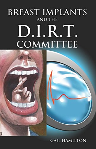 BREAST IMPLANTS and the D.I.R.T. COMMITTEE: Document Investigation and Review Team