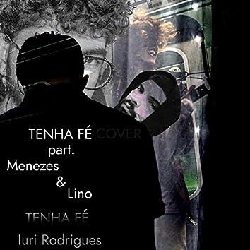 Tenha Fé (feat. Menezes & Lino)