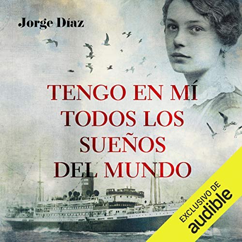 Tengo en mi todos los sueños del mundo [I Have Inside Me All the Dreams in the World] audiobook cover art