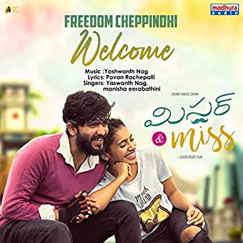 """Freedom Cheppindhi Welcome (From """"Mr & Miss"""")"""