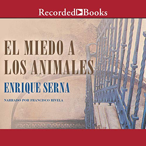 El Miedo a los Animales [Fear of Animals] (Texto Completo) audiobook cover art