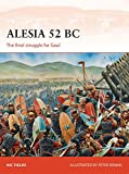 Alesia 52 BC: The final struggle for Gaul (Campaign)