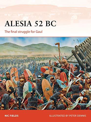 Alesia 52 BC: The final struggle for Gaul (Campaign)