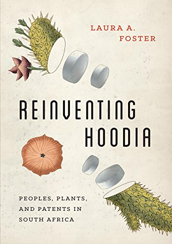 Reinventing Hoodia: Peoples, Plants, and Patents in South Africa (Feminist Technosciences)