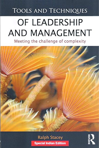 [(Tools and Techniques of Leadership and Management : Meeting the Challenge of Complexity)] [By (author) Ralph Stacey] published on (August, 2012)