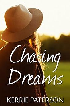 Chasing Dreams (Hope Creek Book 2) by [Kerrie Paterson]