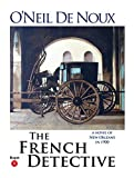 The French Detective (Jacques Dugas New Orleans Mysteries Book 1)