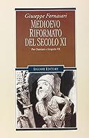 Medioevo riformato del secolo XI. Pier Damiani e Gregorio VII