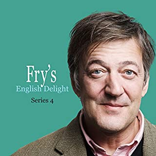 Fry's English Delight (Series 4)                   Written by:                                                                                                                                 Stephen Fry                               Narrated by:                                                                                                                                 Stephen Fry                      Length: 1 hr and 52 mins     4 ratings     Overall 5.0
