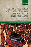 Thomas of Edessa's Explanations of the Nativity and Epiphany (Oxford Early Christian Texts)