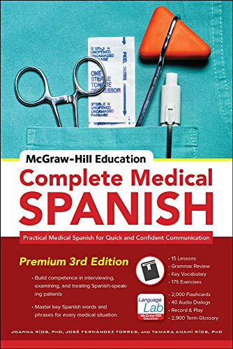 Compare Textbook Prices for McGraw-Hill Education Complete Medical Spanish, Third Edition: Practical Medical Spanish for Quick and Confident Communication 3 Edition ISBN 0201571841881 by Rios, Joanna,Torres, José Fernández,Ríos, Tamara