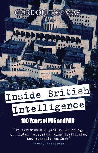 Inside British Intelligence: 100 Years of MI5 and MI6 (English Edition)