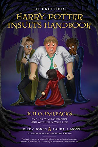 The Unofficial Harry Potter Insults Handbook: 101 Comebacks for the Wicked Wizards and Witches in Your Life