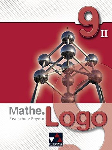 Mathe.Logo – Realschule Bayern / Mathe.Logo Bayern 9/II